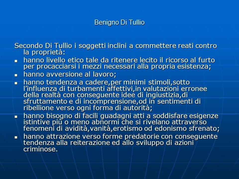 Benigno Di Tullio Secondo Di Tullio i soggetti inclini a commettere reati contro la proprietà: