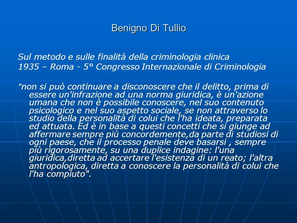 Benigno Di Tullio Sul metodo e sulle finalità della criminologia clinica. 1935 – Roma - 5° Congresso Internazionale di Criminologia.