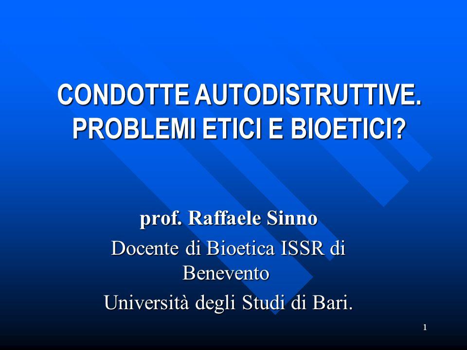 CONDOTTE AUTODISTRUTTIVE. PROBLEMI ETICI E BIOETICI