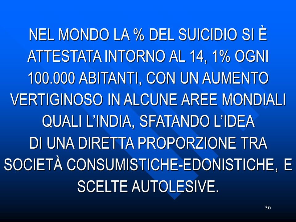 NEL MONDO LA % DEL SUICIDIO SI È ATTESTATA INTORNO AL 14, 1% OGNI 100