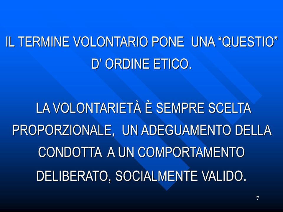 IL TERMINE VOLONTARIO PONE UNA QUESTIO D' ORDINE ETICO.