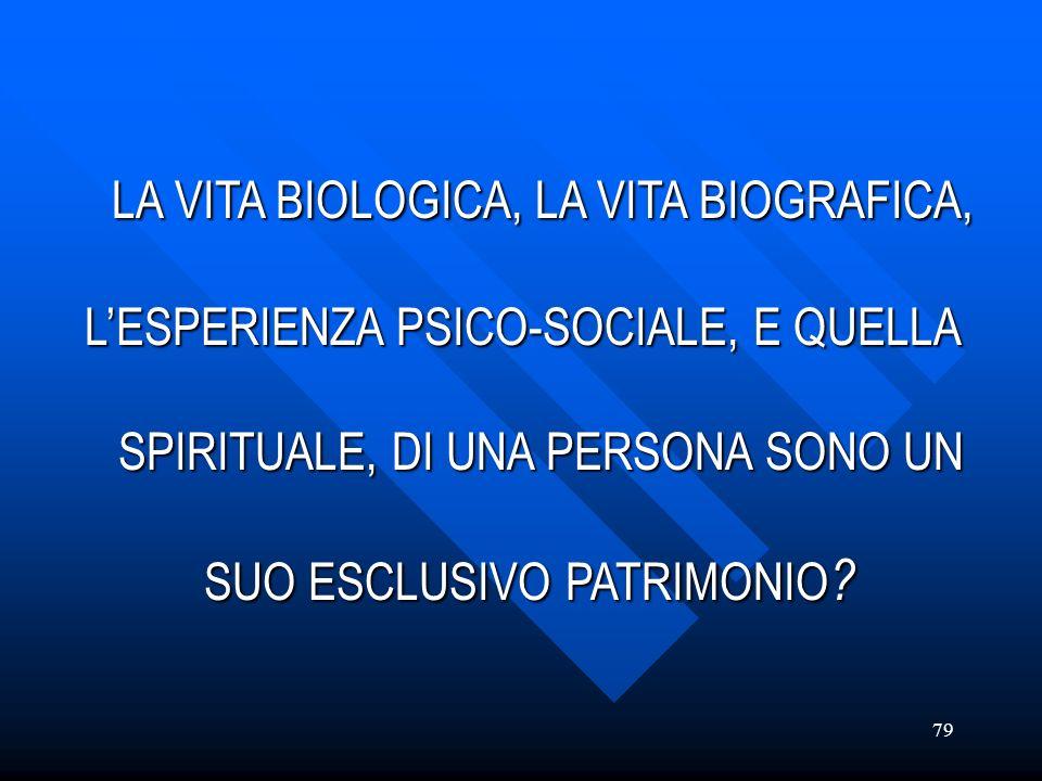 LA VITA BIOLOGICA, LA VITA BIOGRAFICA,