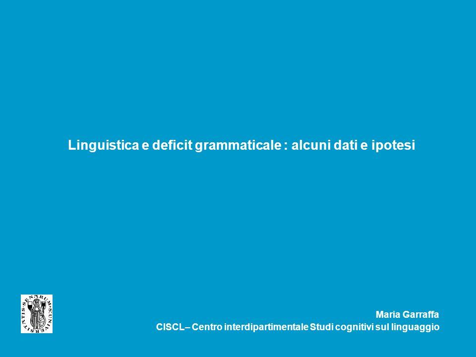 Linguistica e deficit grammaticale : alcuni dati e ipotesi