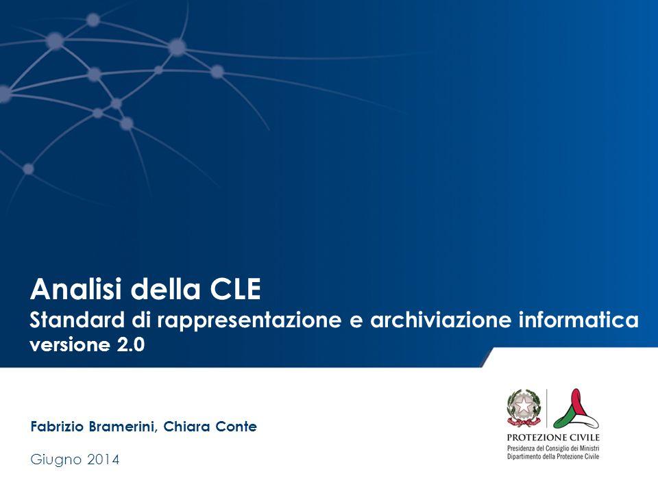 Analisi della CLE Standard di rappresentazione e archiviazione informatica versione 2.0. Fabrizio Bramerini, Chiara Conte.