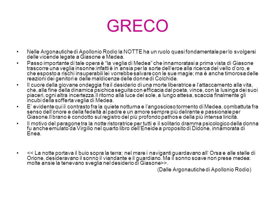 GRECO Nelle Argonautiche di Apollonio Rodio la NOTTE ha un ruolo quasi fondamentale per lo svolgersi delle vicende legate a Giasone e Medea.