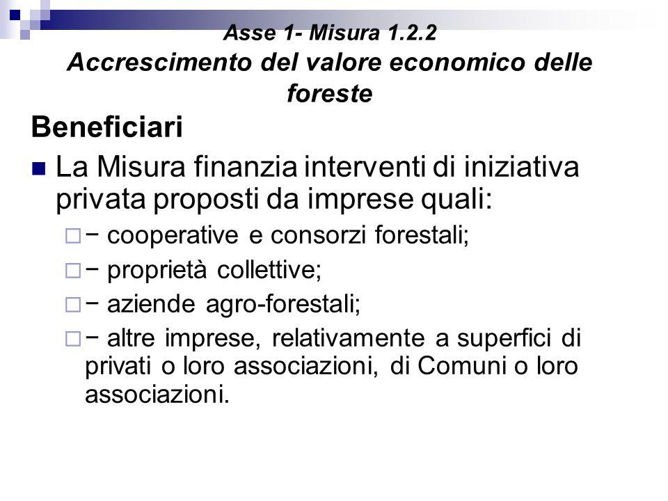Asse 1- Misura 1.2.2 Accrescimento del valore economico delle foreste