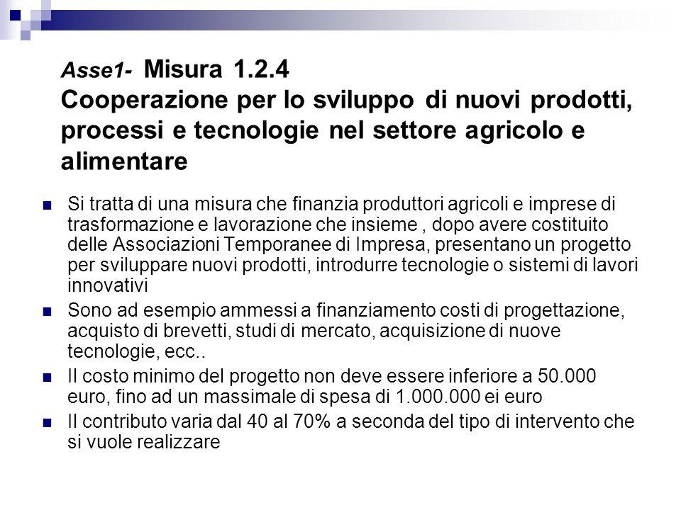 Asse1- Misura 1.2.4 Cooperazione per lo sviluppo di nuovi prodotti, processi e tecnologie nel settore agricolo e alimentare