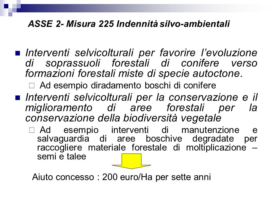 ASSE 2- Misura 225 Indennità silvo-ambientali