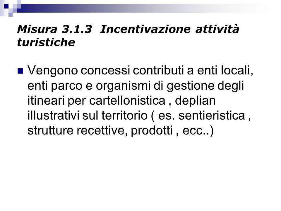 Misura 3.1.3 Incentivazione attività turistiche