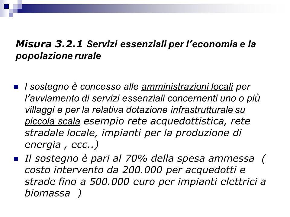 Misura 3.2.1 Servizi essenziali per l'economia e la popolazione rurale