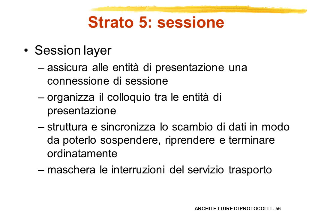 Strato 5: sessione Session layer