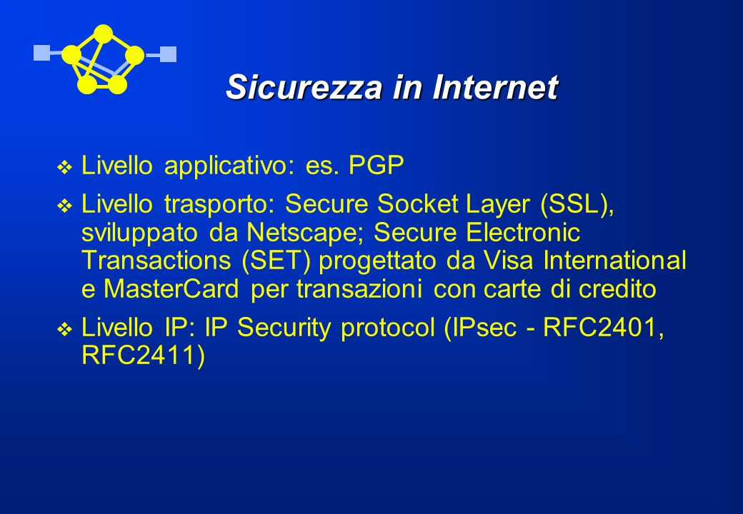 Sicurezza in Internet Livello applicativo: es. PGP