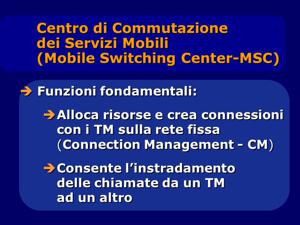 Centro di Commutazione dei Servizi Mobili (Mobile Switching Center-MSC)