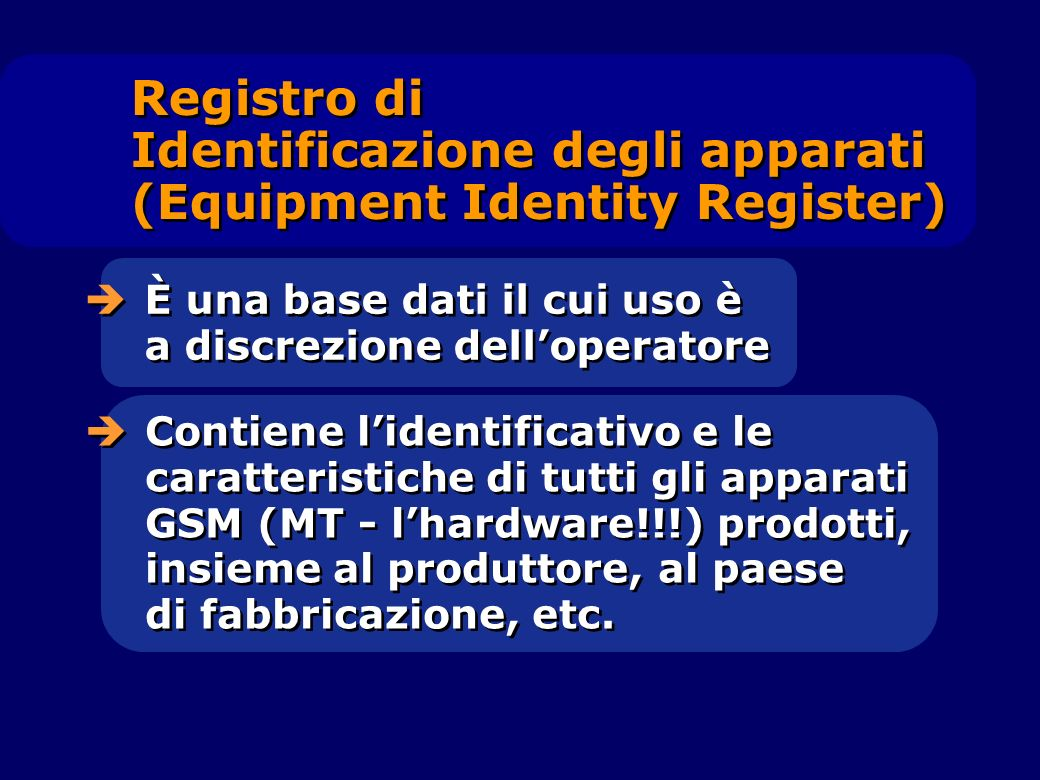 Registro di Identificazione degli apparati (Equipment Identity Register)