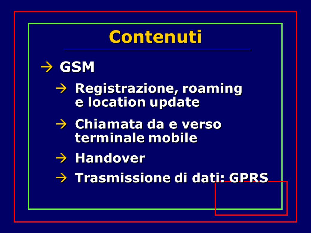 Contenuti GSM Registrazione, roaming e location update