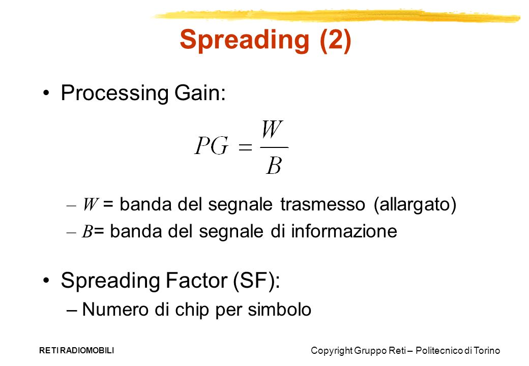 Spreading (2) Processing Gain: Spreading Factor (SF):