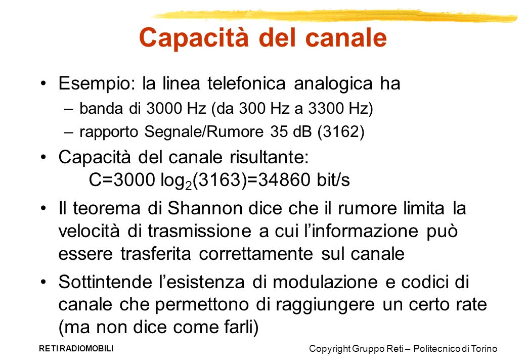 Capacità del canale Esempio: la linea telefonica analogica ha