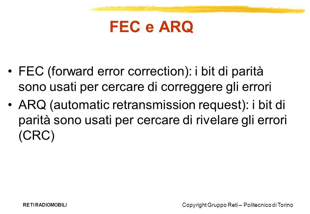 FEC e ARQ FEC (forward error correction): i bit di parità sono usati per cercare di correggere gli errori.