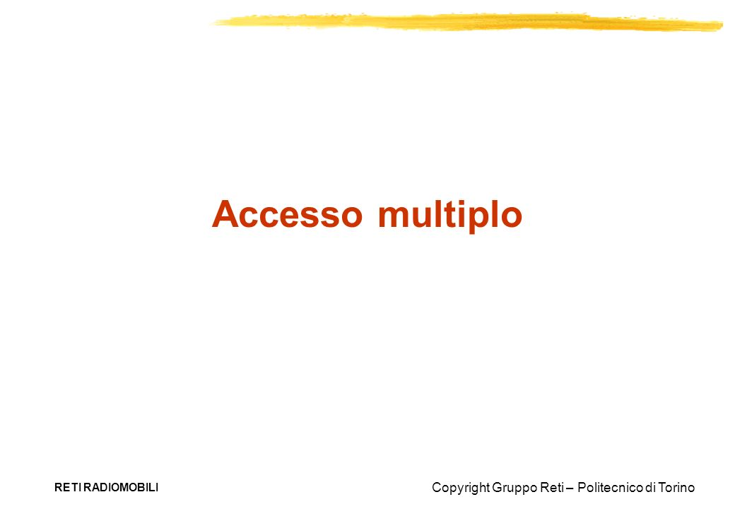 Accesso multiplo RETI RADIOMOBILI
