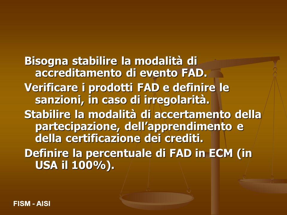 Bisogna stabilire la modalità di accreditamento di evento FAD.