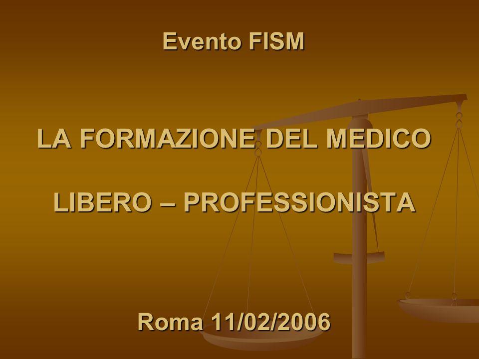 Evento FISM LA FORMAZIONE DEL MEDICO LIBERO – PROFESSIONISTA Roma 11/02/2006