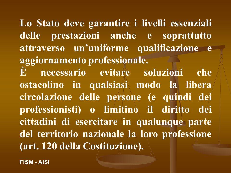 Lo Stato deve garantire i livelli essenziali delle prestazioni anche e soprattutto attraverso un'uniforme qualificazione e aggiornamento professionale.