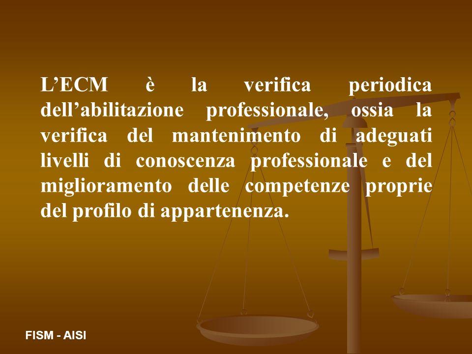 L'ECM è la verifica periodica dell'abilitazione professionale, ossia la verifica del mantenimento di adeguati livelli di conoscenza professionale e del miglioramento delle competenze proprie del profilo di appartenenza.