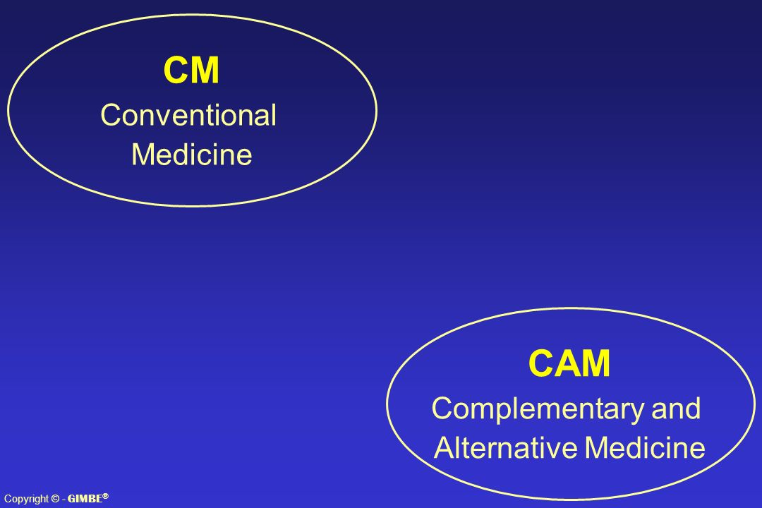 CM CAM Conventional Medicine Complementary and Alternative Medicine
