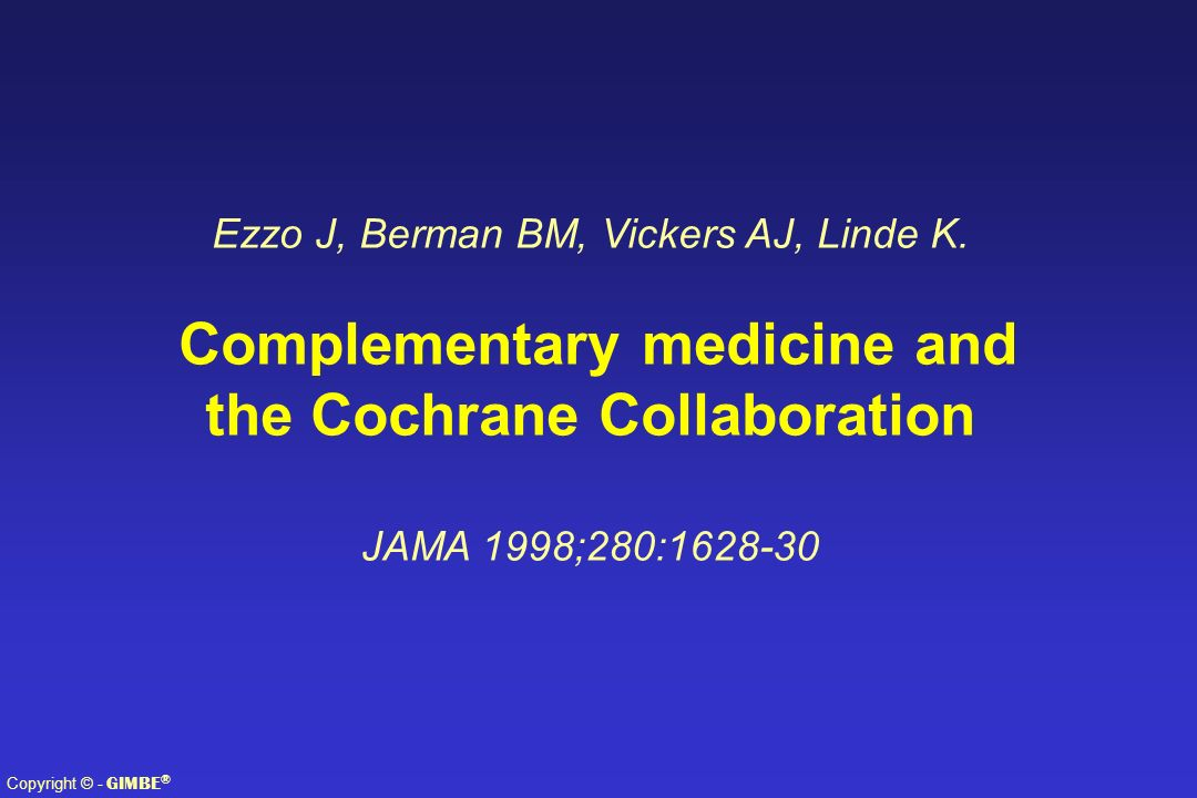 Complementary medicine and the Cochrane Collaboration