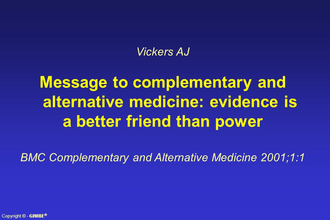 Message to complementary and alternative medicine: evidence is