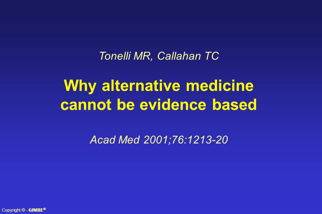Why alternative medicine cannot be evidence based
