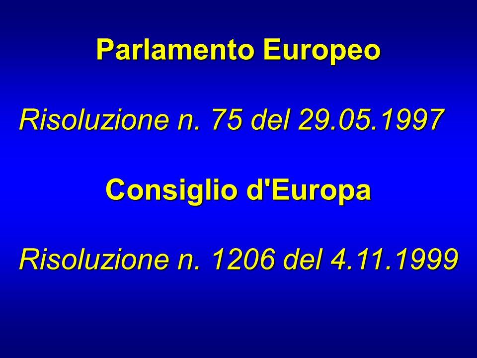 Parlamento Europeo Risoluzione n. 75 del 29.05.1997.