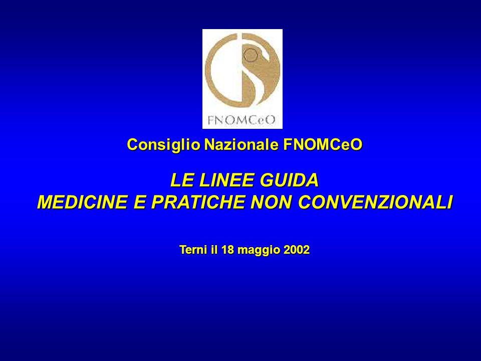 Consiglio Nazionale FNOMCeO MEDICINE E PRATICHE NON CONVENZIONALI