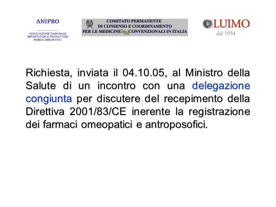 Richiesta, inviata il 04.10.05, al Ministro della Salute di un incontro con una delegazione congiunta per discutere del recepimento della Direttiva 2001/83/CE inerente la registrazione dei farmaci omeopatici e antroposofici.