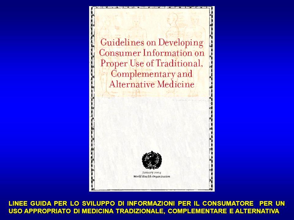 LINEE GUIDA PER LO SVILUPPO DI INFORMAZIONI PER IL CONSUMATORE PER UN USO APPROPRIATO DI MEDICINA TRADIZIONALE, COMPLEMENTARE E ALTERNATIVA