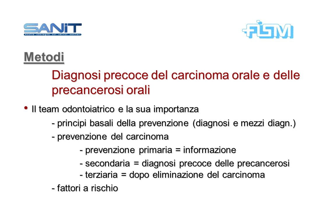 Diagnosi precoce del carcinoma orale e delle precancerosi orali