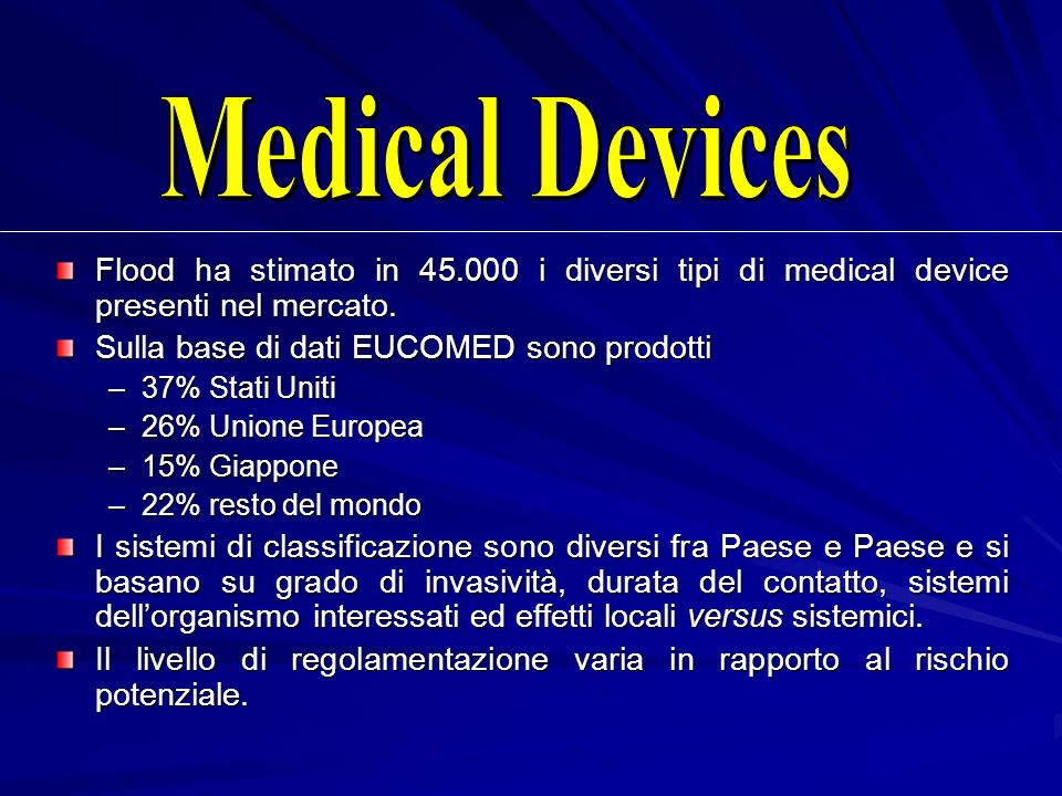Medical Devices Flood ha stimato in 45.000 i diversi tipi di medical device presenti nel mercato. Sulla base di dati EUCOMED sono prodotti.
