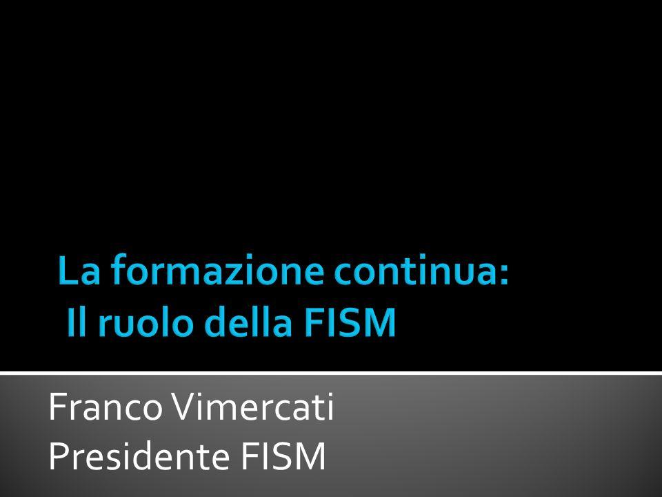 La formazione continua: Il ruolo della FISM