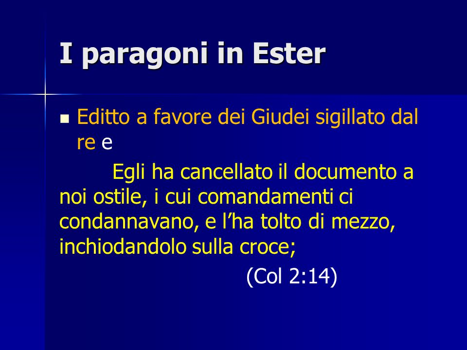 I paragoni in Ester Editto a favore dei Giudei sigillato dal re e