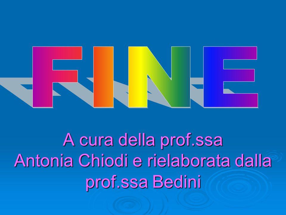 A cura della prof. ssa Antonia Chiodi e rielaborata dalla prof