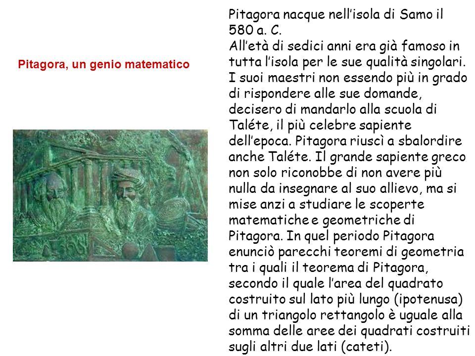 Pitagora nacque nell'isola di Samo il 580 a. C