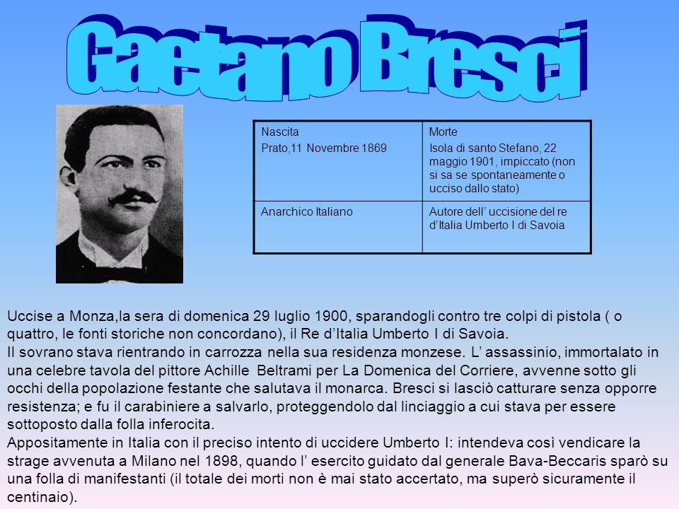 Gaetano Bresci Nascita. Prato,11 Novembre 1869. Morte.