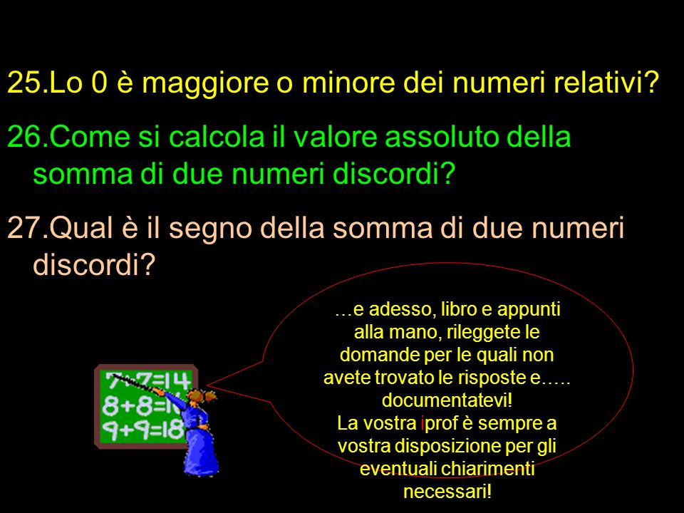 Lo 0 è maggiore o minore dei numeri relativi