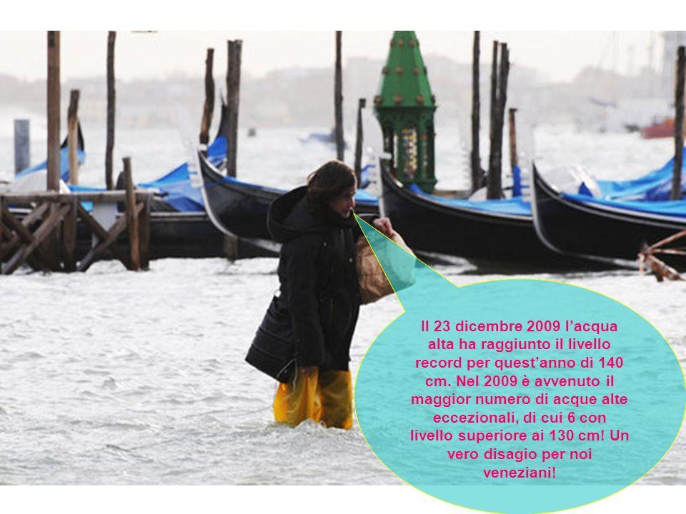 Il 23 dicembre 2009 l'acqua alta ha raggiunto il livello record per quest'anno di 140 cm.