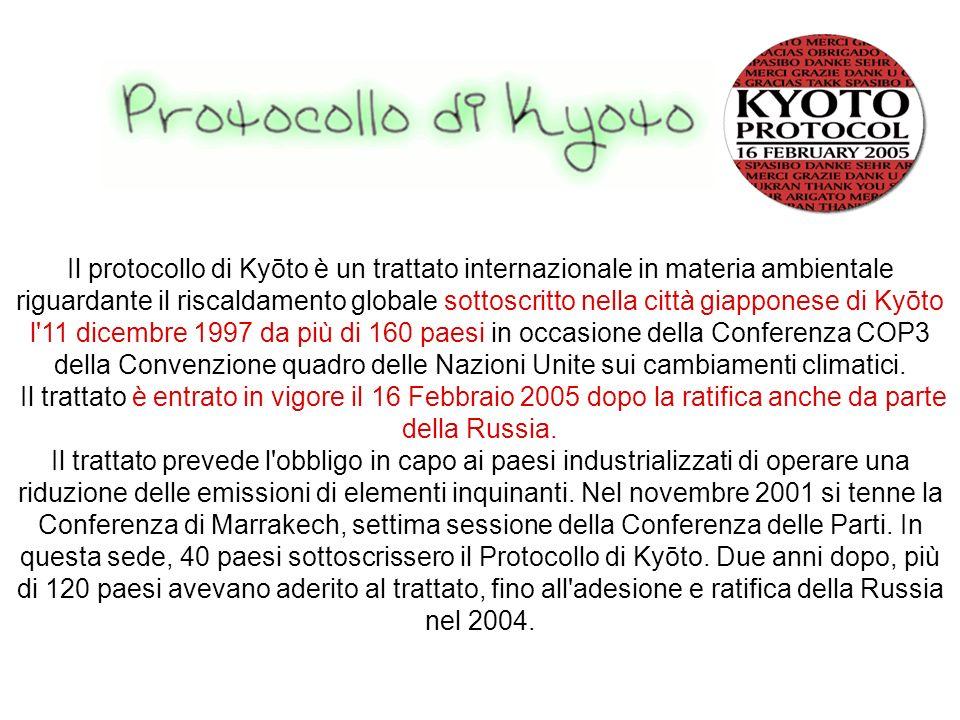 Il protocollo di Kyōto è un trattato internazionale in materia ambientale riguardante il riscaldamento globale sottoscritto nella città giapponese di Kyōto l 11 dicembre 1997 da più di 160 paesi in occasione della Conferenza COP3 della Convenzione quadro delle Nazioni Unite sui cambiamenti climatici.