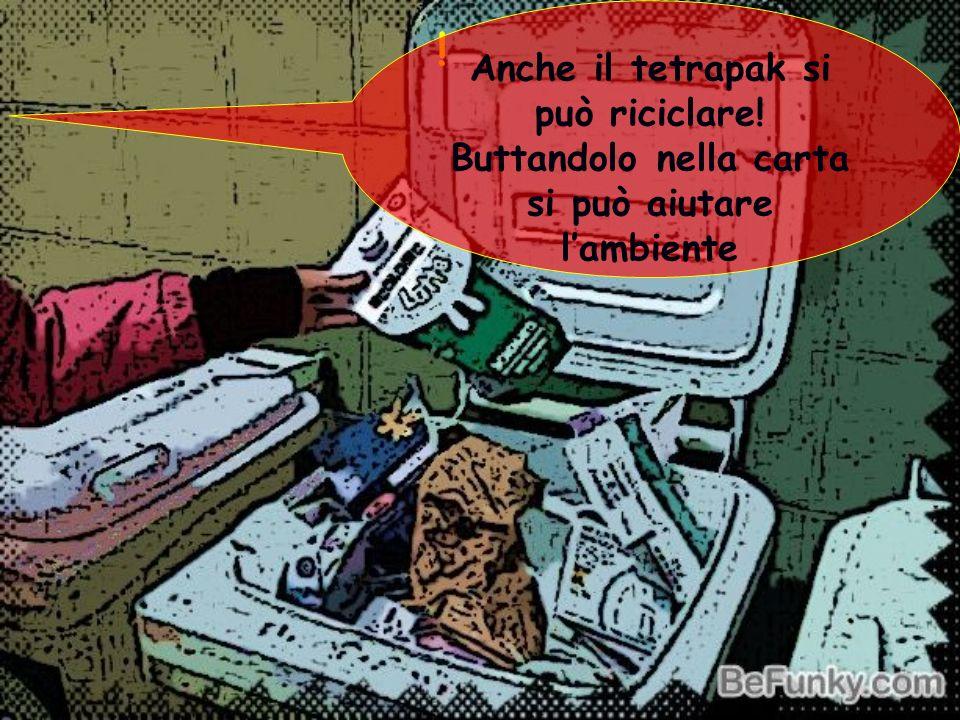 Anche il tetrapak si può riciclare