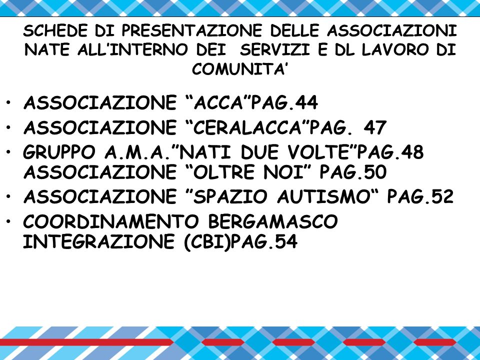 ASSOCIAZIONE ACCA PAG.44 ASSOCIAZIONE CERALACCA PAG. 47