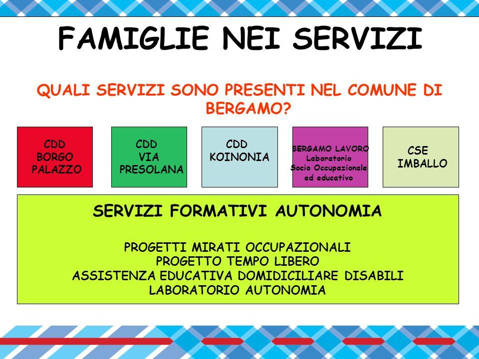 FAMIGLIE NEI SERVIZI SERVIZI FORMATIVI AUTONOMIA
