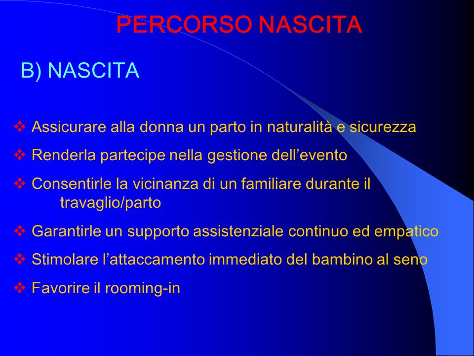 PERCORSO NASCITA B) NASCITA