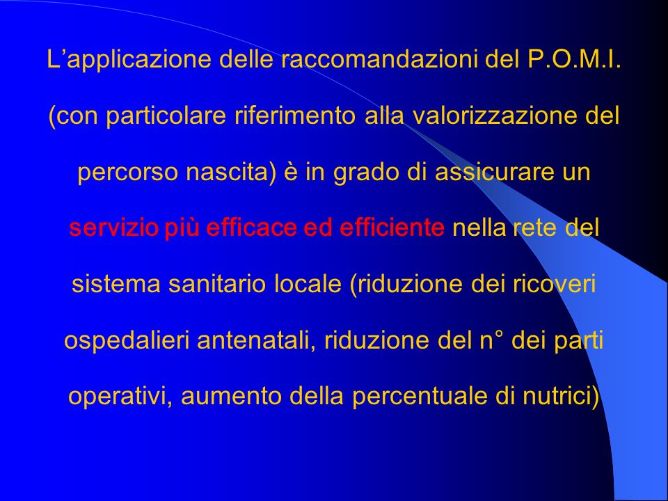 L'applicazione delle raccomandazioni del P. O. M. I